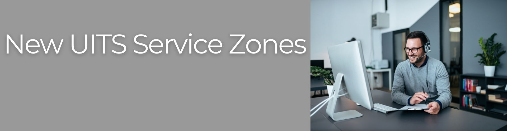 Explore the new service zones for UITS!